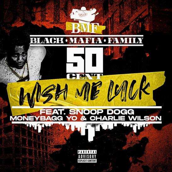 MP3: 50 Cent - Wish Me Luck Ft. Snoop Dogg & MoneyBagg Yo