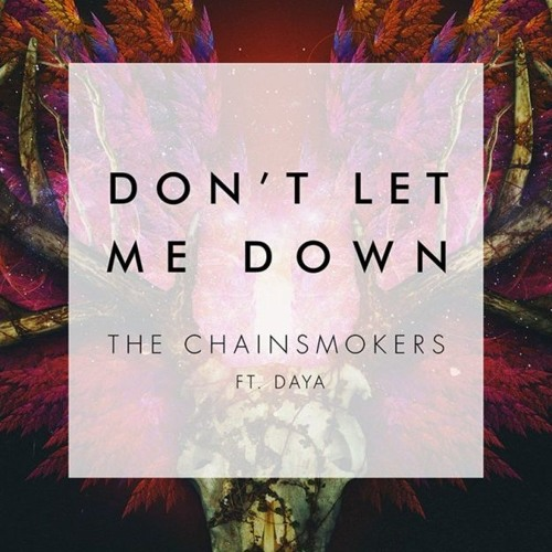 MP3: The Chainsmokers - Don't Let Me Down ft. Daya